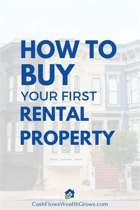 how to buy a rental house how to buy your first rental property in your 20s cash flows wealth grows