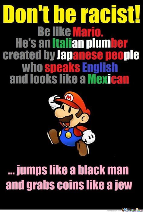 Mario Memes - mario meme mario racism poster meme center january