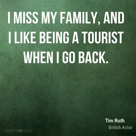 i miss my tim roth family quotes quotehd