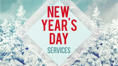 new year s day new year s day services maranatha bible church