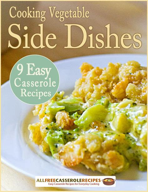 10 cooker side dish recipes cooking vegetable side dishes 9 easy casserole recipes