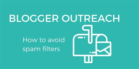 blogger outreach blogger outreach how to avoid spam filters kazu