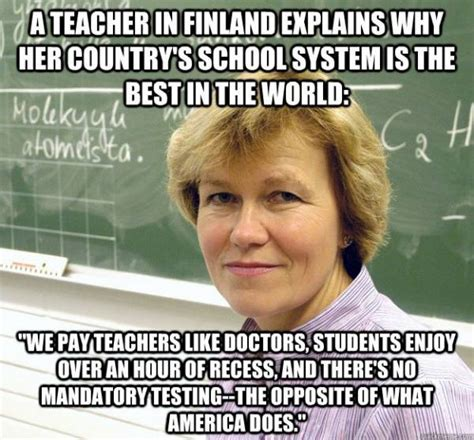 Teacher Problems Meme - good guy finland does education right funny pictures