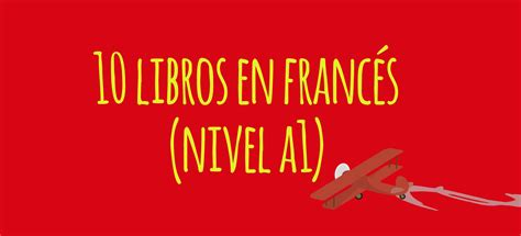 descargar pdf frances facil para bachillerato libro e en linea 10 libros de lectura para franc 233 s nivel a1 el blog de idiomas