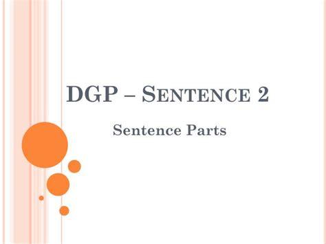 Ppt Dgp Sentence 2 Powerpoint Presentation Id 2094665 Powerpoint Presentation 2