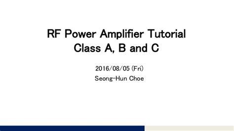 tutorial c classes rf power amplifier tutorial 2 class a b and c