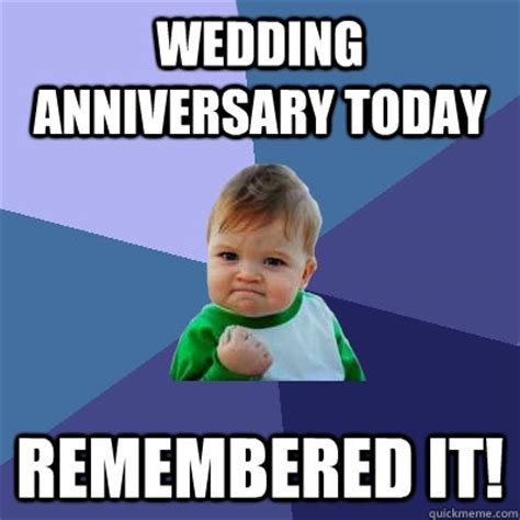 caption for wedding anniversary wedding anniversary today remembered it success kid