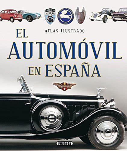 atlas ilustrado el automvil 8467737697 atlas ilustrado el autom 243 vil en espa 241 a libros bid