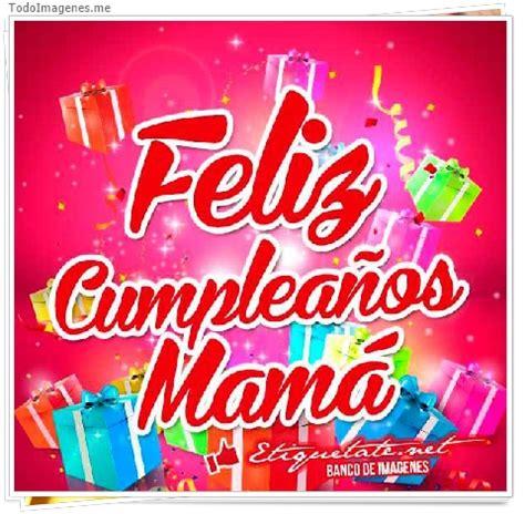 imagenes cumpleaños a mama imagenes de feliz cumplea 241 os mam 225