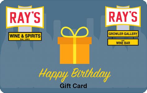 Rays Gift Cards - happy birthday gift card ray s wine spirits