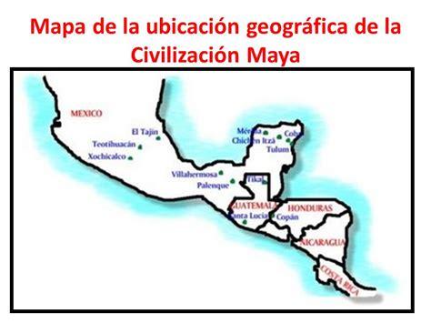 imagenes de los mayas ubicacion la civilizaci 243 n maya civilizaci 243 n maya ppt video online