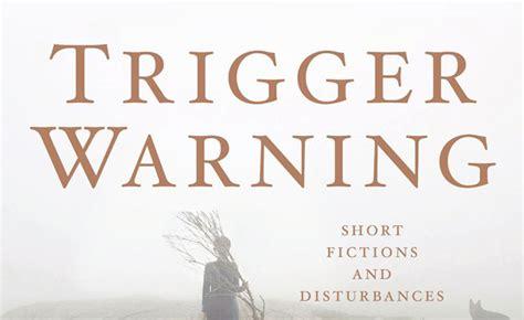 trigger warning short fictions trigger warning short fictions and disturbances 2015 book reviews popzara press