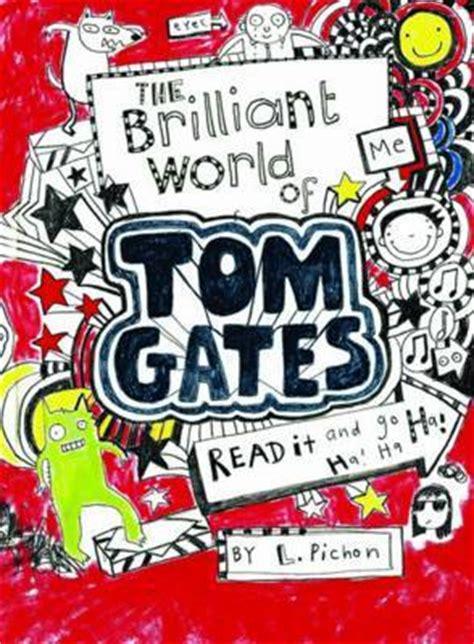 world gate a kethem novel books the brilliant world of tom gates tom gates 1 by liz pichon