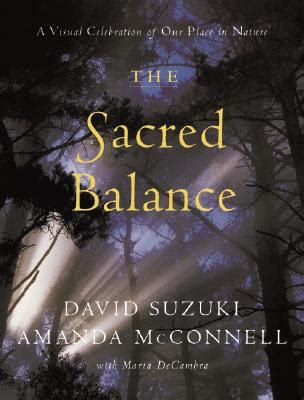 David Suzuki The Sacred Balance by 楽天ブックス The Sacred Balance A Visual Celebration Of Our