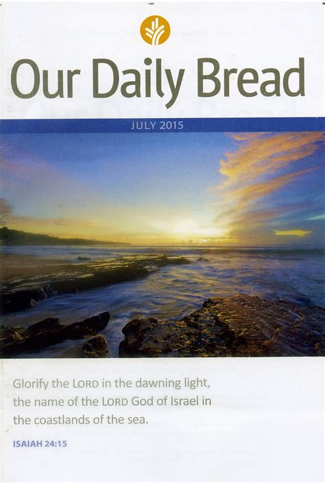our daily bread our daily bread july 2015 ambassador highway