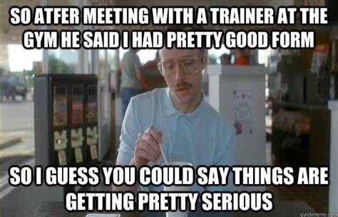 7 Things Your Would Say If Heshe Could Talk by So Atfer Meeting With A Trainer At The He Said I Had