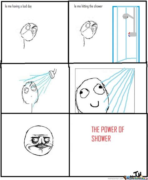le me hitting the shower by serkan meme center