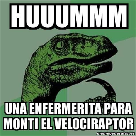 Velociraptor Meme Generator - meme filosoraptor huuummm una enfermerita para monti el