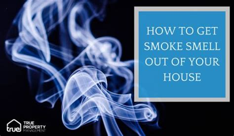 how to get smoke smell out of house how to get smoke smell out of your house smoke smell smoking and house