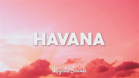 havana lyrics camila cabello havana lyrics lyric video ft young