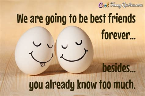 best friend for we are going to be best friends forever besides you