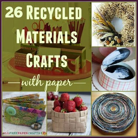 Paper Craft Materials - 26 recycled materials crafts with paper