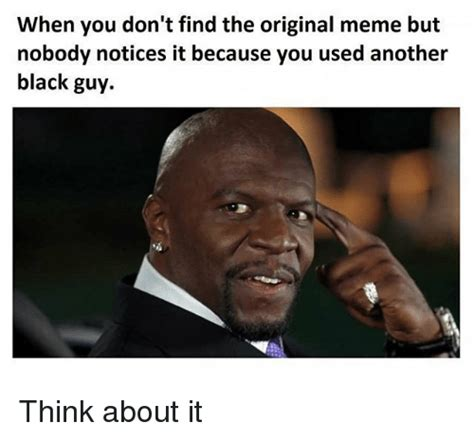 Think Meme - 25 best memes about black guy thinking black guy
