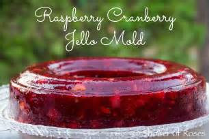 thanksgiving jello shower of roses our festive raspberry cranberry jello mold