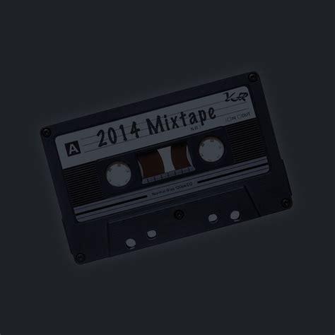 best mixtapes top ten mixtapes of 2014