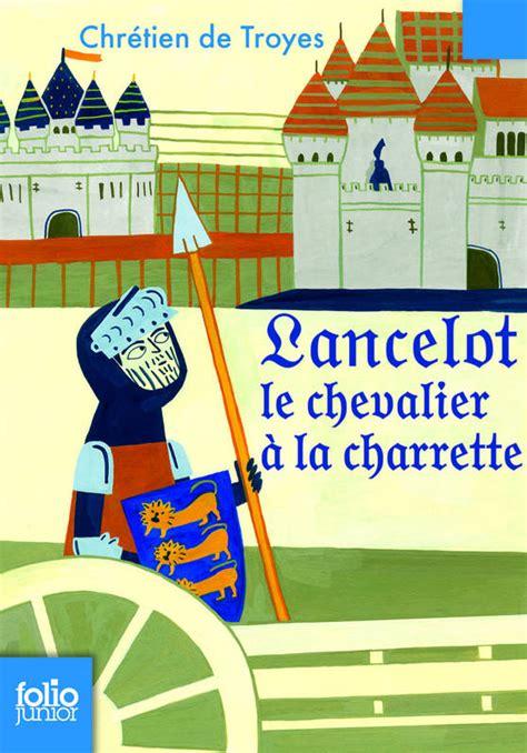 2011693357 lancelot ou le chevalier de livre lancelot le chevalier 224 la charrette chr 233 tien de