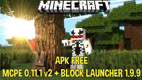 mcpe free apk apk free mcpe 0 11 1 v2 block launcher 1 9 9