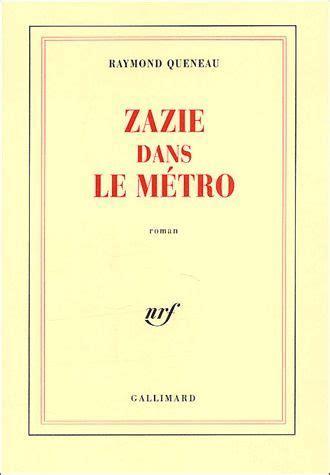 libro zazie dans le metro le cabinet de curiosit 233 s zazie dans le m 233 tro raymond queneau