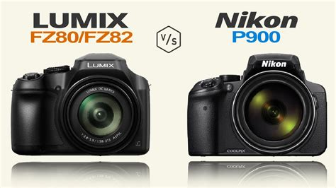 panasonic lumix fz80 fz82 vs nikon coolpix p900