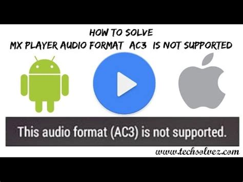 audio format is not supported mx player how to solve ac3 dts format not supported problem in mx
