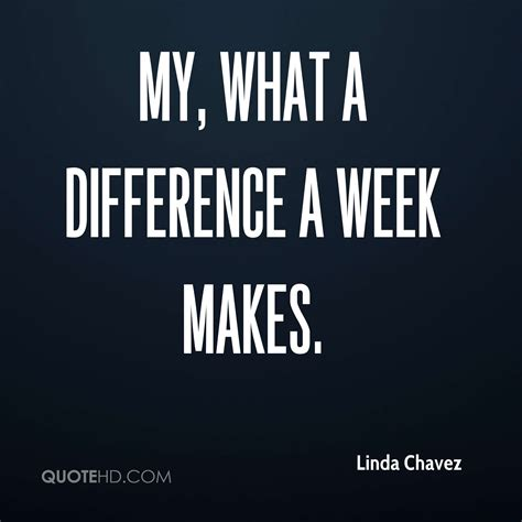 What A Difference A Week Makes Makes A Trip To Aa by Chavez Quotes Quotehd