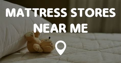 Mattress Near Me Mattress Stores Near Me Points Near Me