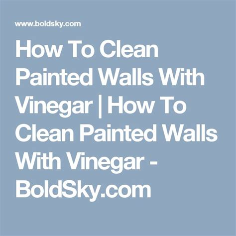 how to clean painted walls best 20 cleaning painted walls ideas on pinterest no