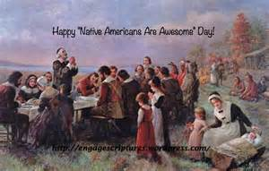 Native American Thanksgiving Images Native Americans Are Awesome Day Aka Thanksgiving
