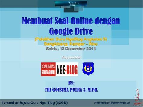 membuat soal online dengan google drive membuat soal online dengan google drive