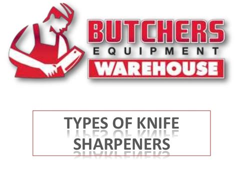 best type of knife sharpener butchers equipment types of knife sharpeners