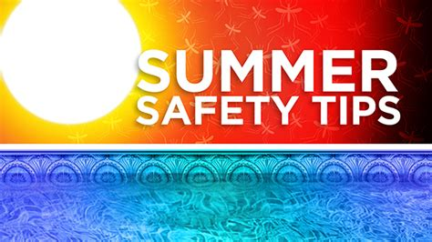 Some Tips For Summer by Summer Safety Tips 171 Cbs Dallas Fort Worth