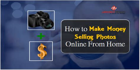 How To Make Money By Posting Photos Online - how to make money selling photos online from home emoneyindeed