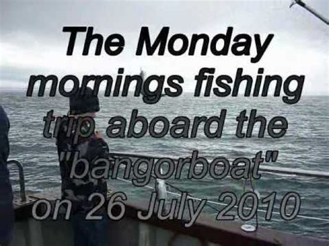 fishing boat trips northern ireland fishing trip bangor northern ireland youtube