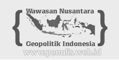 geopolitik adalah pengertian wawasan nusantara sebagai geopolitik indonesia