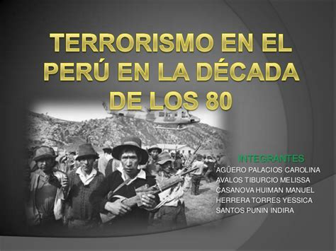 la dcada que nos terrorismo en el per 249 en la decada de los ochenta grupo 10