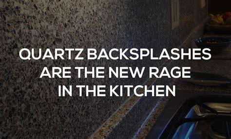Rage Quartz Quartz Backsplashes Are The New Rage In The Kitchen Edmonton Granite Quartz