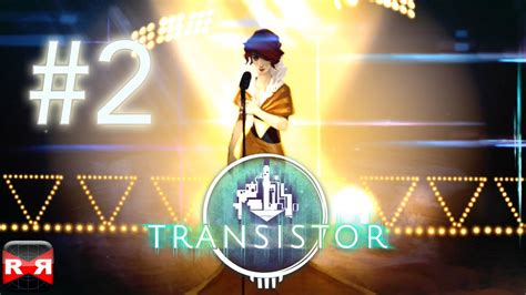 supergiant transistor ios transistor by supergiant ios walkthrough gameplay part 2