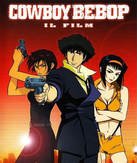 film cowboy bebop anime asteroid recensione cowboy bebop il film