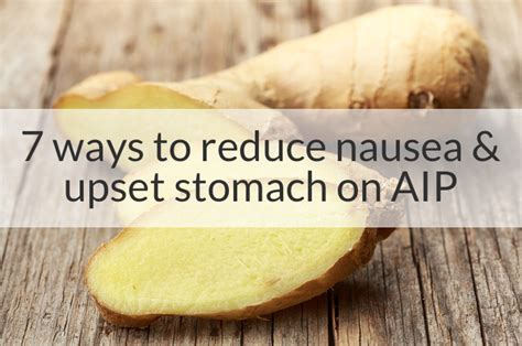 vegetables upset my stomach 7 ways to reduce nausea and upset stomach on aip a