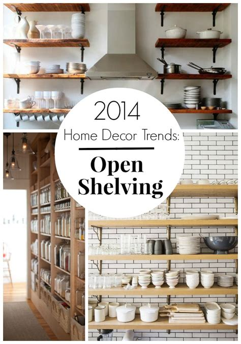 home decor styles 2014 2014 home decor trends open shelving